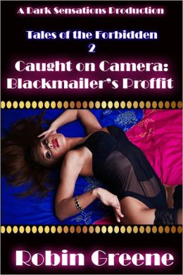 Tales of the Frobidden 2: Caught On Camera: Blackmailer's Proffit