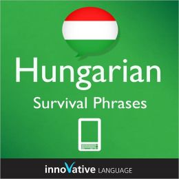 Learn Hungarian - Survival Phrases: (Enhanced Version) with Audio