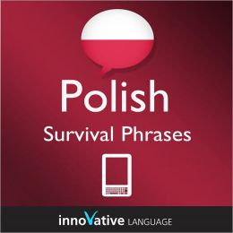 Learn Polish - Survival Phrases: (Enhanced Version) with Audio
