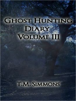 Ghost Hunting Diary Volume III