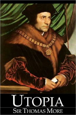 Utopia by Sir Thomas More (Full Version)