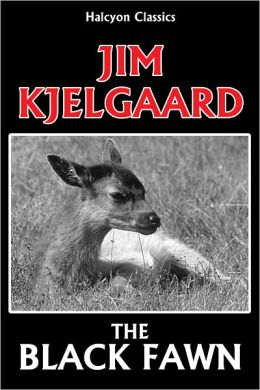 The Black Fawn by Jim Kjelgaard