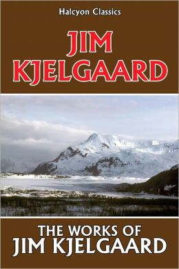 The Works of Jim Kjelgaard