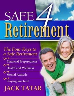 Safe 4 Retirement: The 4 Keys to a Safe Retirement