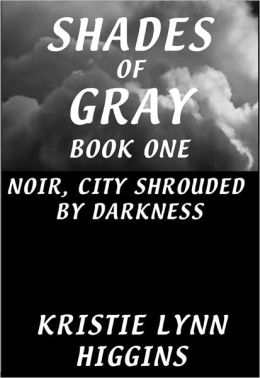 Noir, City Shrouded By Darkness #1 Shades of Gray ( science fiction action adventure suspense series)