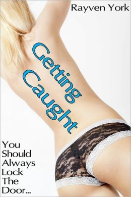 Getting Caught [Older Man Younger Woman Erotica]