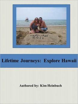 Lifetime Journeys: Explore Hawaii
