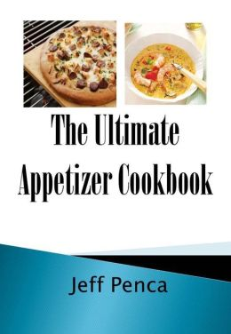 The Ultimate Appetizer Cookbook