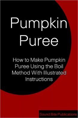 Pumpkin Puree: How to make Pumpkin Puree Using the Boil Method With Illustrated Instructions
