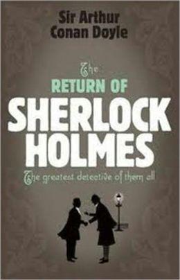 The Return of Sherlock Holmes, Sherlock Holmes #6 By Arthur Conan Doyle (Original Text)