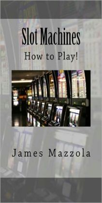 Slot Machines: Learn How to Win!