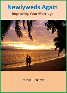 Improving Your Marriage to Newlyweds Again: Hot Tips to Reignite Your Passion Towards Each Other