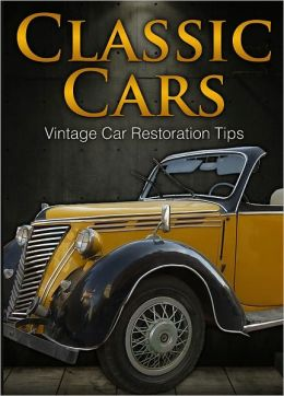 Classic Cars - Vintage Car Restoration Tips