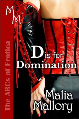 The ABCs of Erotica - D is for Domination (BDSM, Femdom)