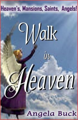 A Walk In Heaven