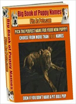 Dog Lover eBook - BIG Book of Puppy Names - pick one final name for your new family member.