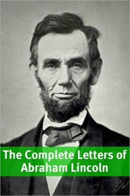 The Complete Letters of Abraham Lincoln
