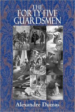 THE FORTY-FIVE GUARDSMEN (Illustrated)