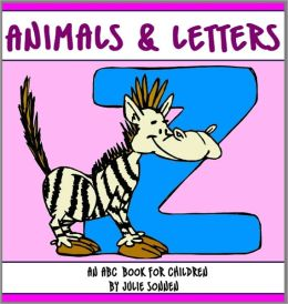 Animals & Letters: An ABC Book for Children Learning the Alphabet