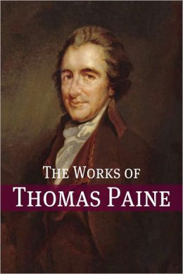 The Works of Thomas Paine (Annotated)