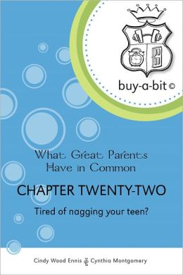 buy-a-bit Chapter 22: Age 13ish to 18 ~ Tired of nagging your teen?(What Great Parents Have in Common)