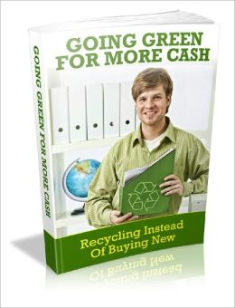 Going Green For More Cash Stop Wasting Resources And Money