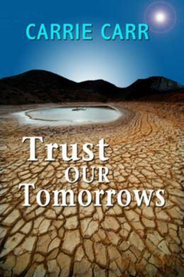 Trust Our Tomorrows: Book 8 in the Lex & Amanda Series