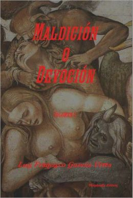 Maldición o Devoción Volumen I (Spanish Edition)