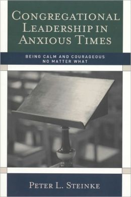 Congregational Leadership in Anxious Times