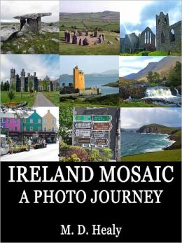 Ireland Mosaic: A Photo Journey