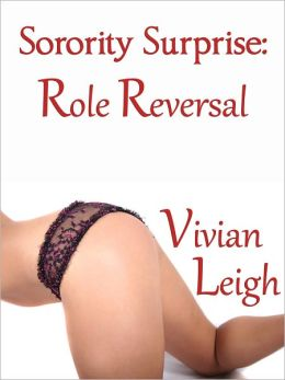 Sorority Surprise Role Reversal College Femdom Erotica