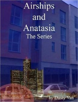 Airships and Anatasia: The Series