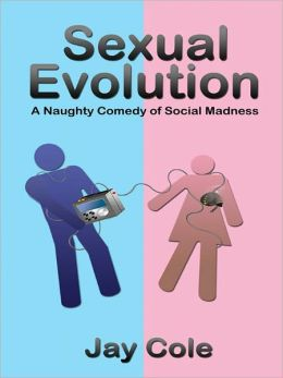 Sexual Evolution: A Naughty Comedy of Social Madness