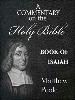 Matthew Poole's Commentary on the Holy Bible - Book of Isaiah (Annotated)
