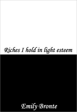 Riches I hold in Light Esteem