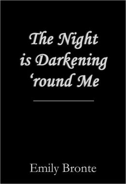 The Night is Darkening 'round Me