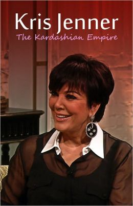 Kris Jenner - The Kardashian Empire