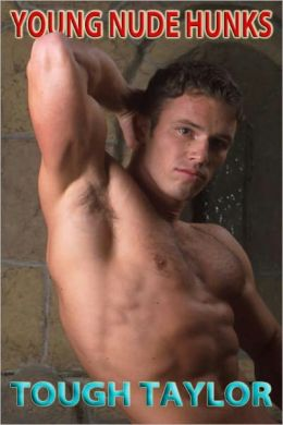 Tough Taylor - Young Nude Hunks (Nude Male Photos)