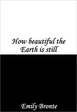 How beautiful the Earth is still