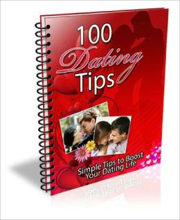 100 Dating Tips EVERY Person In A Relationship Should Know!