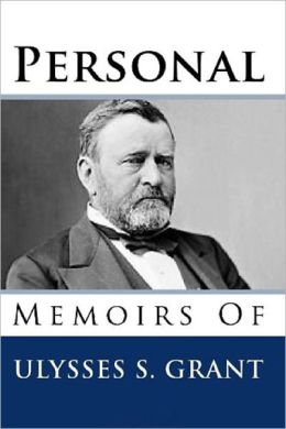Personal Memoirs of Ulysses S.Grant - Complete Collection (Illustrated and Annotated)