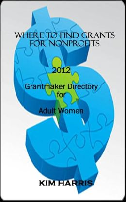 Where to Find Grants for Nonprofits: Grantmaker Directory for Adult Women