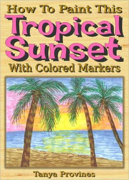 How To Paint This Tropical Sunset With Colored Markers - NOOK Color Edition