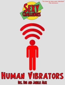 Sexy Challenges - Human Vibrators