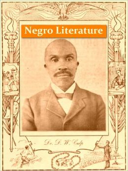 Twentieth Century Negro Literature; Or, a Cyclopedia of Thought on the Vital Topics Relating to the American Negro [Illustrated]