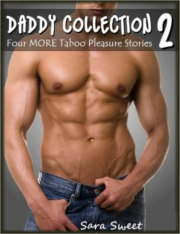 Daddy Collection 2 - Four MORE Taboo Pleasure Stories (Teasing Daddy, Wanting Daddy, Tricking Daddy, Tempting Daddy)