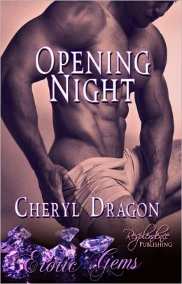 Opening Night (Contemporary Erotic Romance, Erotic Gems Short)