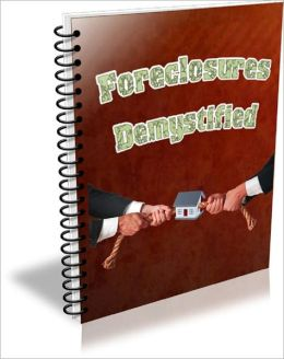 Foreclosures Demystified