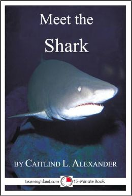 Meet the Shark: A 15-Minute Book for Early Readers