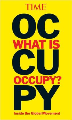 TIME: What Is Occupy?: Inside the Global Movement